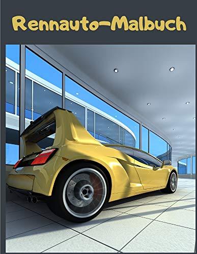 Rennauto-Malbuch: Superauto Malbuch - Super Sportwagen Malbuch für kinder von 4 bis 8 jahren - Autos, Traumautos Malbuch für Jungen ab 5