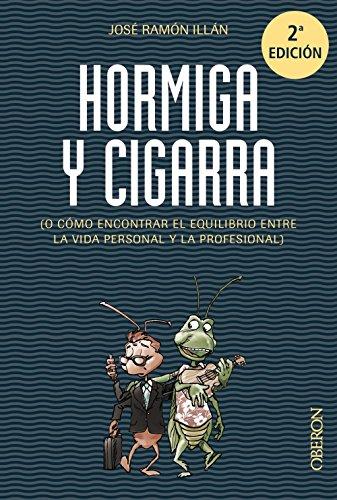 Hormiga y cigarra: o cómo encontrar el equilibrio entre la vida personal y la profesional (Singulares (anaya))