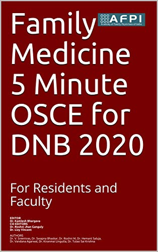 Family Medicine 5 Minute OSCE for DNB 2020: For Residents and Faculty (DNB OSCE Book 1)