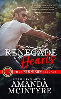 Renegade Hearts (The Kinnison Legacy Book 3) by [Amanda McIntyre]