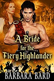 A Bride for the Fiery Highlander: A Scottish Highlander Historical Romance Novel