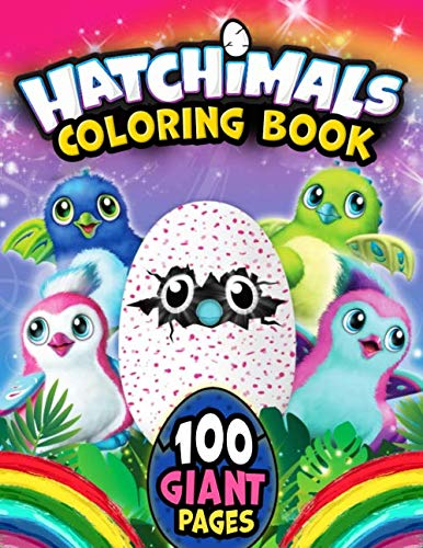 Hatchimals Coloring Book: Great Coloring Book for Kids and Fans – GIANT 100 Pages with High Quality Images