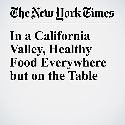 In a California Valley, Healthy Food Everywhere but on the Table audiobook cover art