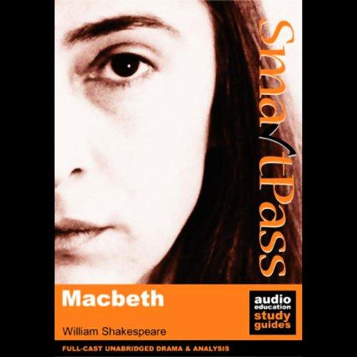 SmartPass Audio Education Study Guide to Macbeth (Unabridged, Dramatised)                   Written by:                                                                                                                                 William Shakespeare,                                                                                        Simon Potter                               Narrated by:                                                                                                                                 Full Cast featuring Joan Walker,                                                                                        Nick Murchie,                                                                                        Carolyn Sheldon                      Length: 4 hrs and 42 mins     Not rated yet     Overall 0.0