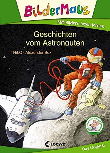 Bildermaus - Geschichten vom Astronauten: Mit Bildern lesen lernen - Ideal für die Vorschule und Leseanfänger ab 5 Jahre