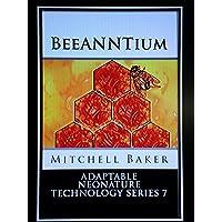 ANNT: BeeANNTium (Adaptable NeoNature Technology Series Book 7) (English Edition)