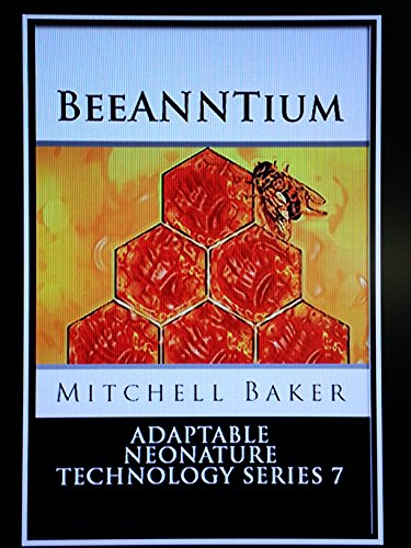 ANNT: BeeANNTium (Adaptable NeoNature Technology Series Book 7) (English Edition)