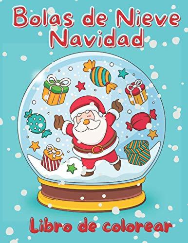 Bolas de Nieve Navidad - Libro de Colorear: 50 Bonitas Páginas para Colorear de Navidad - Navidad Regalos Niños y Adultos