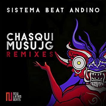 Chasqui Musujg (Remixes)