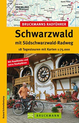 Radführer Schwarzwald: 20 Radtouren inkl. Südschwarzwald Radweg ab St. Georgen über Villingen, Freiburg und Basel, mit Radwanderkarte, Streckenbeschreibungen ... Infos (Bruckmanns Radführer)
