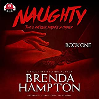 Naughty                   By:                                                                                                                                 Brenda Hampton,                                                                                        Buck 50 Productions - Producer                               Narrated by:                                                                                                                                 Mishi LaChappelle                      Length: 10 hrs and 28 mins     105 ratings     Overall 4.4