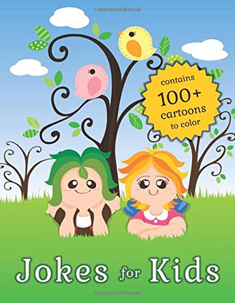 Jokes For Kids - Contains 100+ Cartoons To Color: Contains 300+ jokes and riddles to tickle the funny bone of kids, along with 100+ cute colorable cartoons to satiate their creative appetites