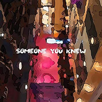 Someone You Knew (feat. Tyler Larson)