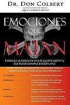 Emociones que matan: Entienda la conexi? mente-cuerpo-esp?itu que puede sanarle o destruirle (Spanish Edition) by Don Colbert (2006-02-01)