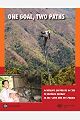 One Goal, Two Paths: Achieving Universal Access to Modern Energy in East Asia and the Pacific Kindle Edition