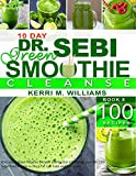 Dr. Sebi 10-Day Green Smoothie Cleanse: Raw and Radiant Alkaline Blender Greens that will change...
