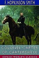 Colonel Carter of Cartersville (Esprios Classics)