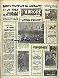 AURORE (L') [No 7595] du 30/01/1969 - 15 PENDAISONS A BAGDAD - UN NOUVEAU PROCES D'ESPIONNAGE EST MONTE PAR LE GOUVERNEMENT IRAKIEN - DE GAULLE EN BRETAGNE - LE MYSTERE KOSSYGUINE S'EPAISIT A MOSCOU - JACQUES VENDROUX ABANDONNE BRUSQUEMENT LA MAIRIE DE CALAIS - MARCEL DIEBOLT - PREFET DE PARIS A LA PLACE DE DOUBLET - MORANDAT PRESIDENT DES HOUILLERES NATIONALES - ZURICH - LE PROCES DE L'EGLISE - PRAGUE - LE LIBERAL SMRKOVSKY SUR UNE VOIE DE GARAGE