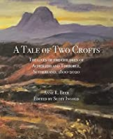 A Tale of Two Crofts: The lives of the children of Acheilidh and Torroble, Sutherland, 1800-2020