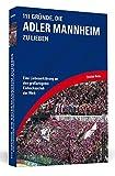 111 Gründe, die Adler Mannheim zu lieben: Eine Liebeserklärung an den großartigsten Eishockeyclub der Welt - Christian Rotter