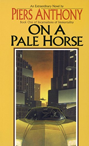 On a Pale Horse (Incarnations of Immortality Book 1) by [Piers Anthony]