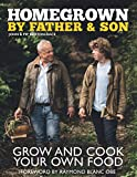 Homegrown by Father & Son: Grow And Cook Your Own Food