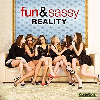 Fun & Sassy Reality