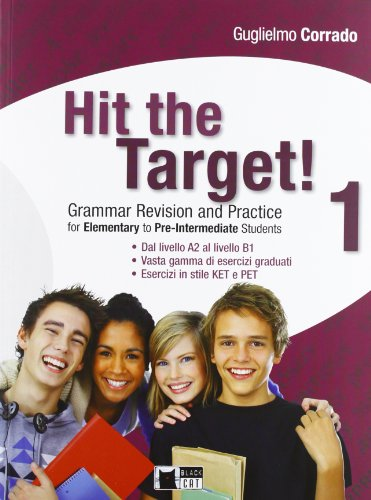 Hit the target! Elementary to pre-intermediate. Per le Scuole superiori: HIT THE TARGET 1