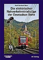 Die elektrischen Nahverkehrstriebzuege der Deutschen Bahn