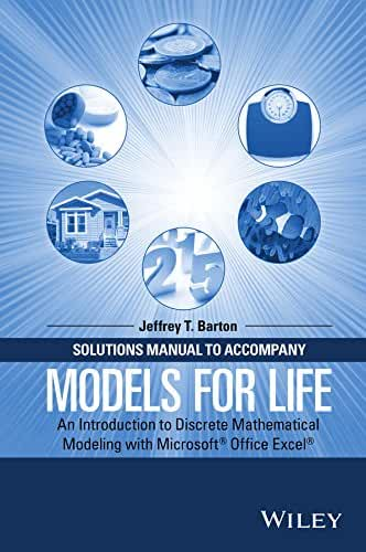 Solutions Manual to Accompany Models for Life: An Introduction to Discrete Mathematical Modeling with Microsoft Office Excel (English Edition)