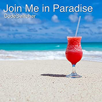 Join Me in Paradise