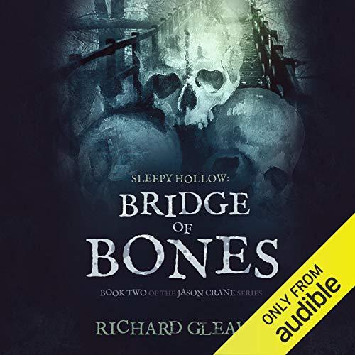Sleepy Hollow: Bridge of Bones Audiobook By Richard Gleaves cover art