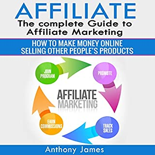Affiliate: The Complete Guide to Affiliate Marketing audiobook cover art