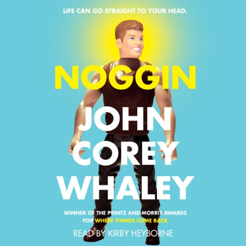 Noggin                   By:                                                                                                                                 John Corey Whaley                               Narrated by:                                                                                                                                 Kirby Heyborne                      Length: 8 hrs and 45 mins     1 rating     Overall 5.0
