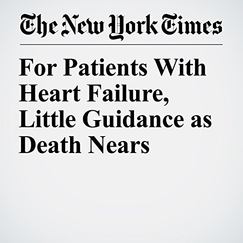 For Patients With Heart Failure, Little Guidance as Death Nears copertina