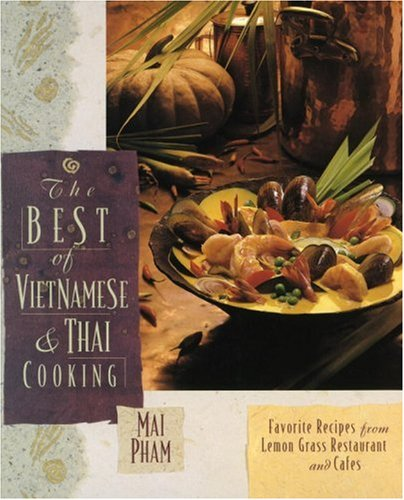 The Best of Vietnamese & Thai Cooking:...