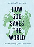 How God Saves the World: a Short History