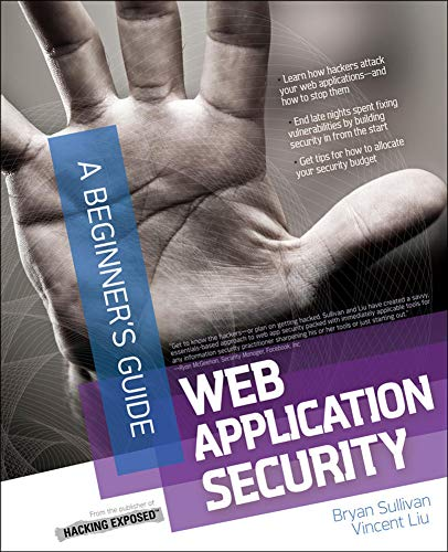 Web Application Security, A Beginner's Guide (Beginner's Guide (McGraw Hill))
