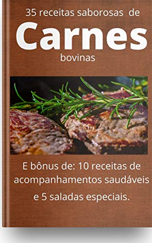 Carnes: 35 Receitas saborosas de carnes bovinas (Portuguese Edition)