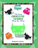 Making Origami Masks Step by Step (Kid's Guide to Origami)