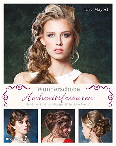 Wunderschöne Hochzeitsfrisuren: Schritt-für-Schritt-Anleitungen für festliche Frisuren