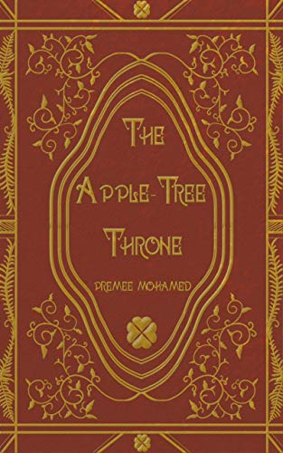The Apple-Tree Throne eBook: Mohamed, Premee: Amazon.co.uk: Kindle Store