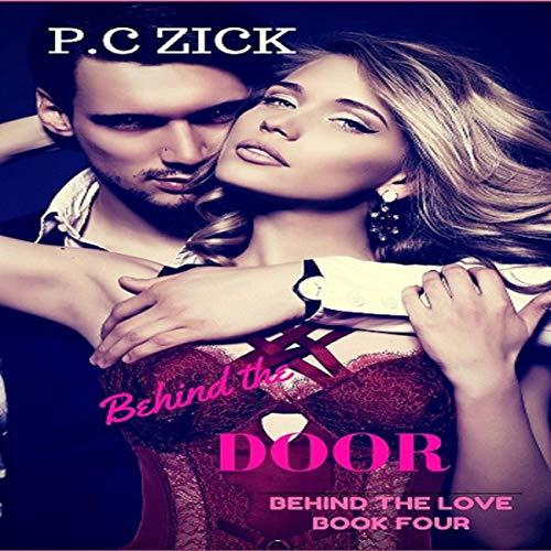 Behind the Door Audiobook By P.C. Zick cover art