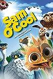 Sam O'Cool - Ein schräger Vogel hebt ab! [dt./OV]