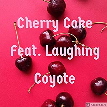 Cherry Coke (feat. Laughing Coyote)