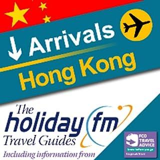 Hong Kong     Holiday FM Travel Guides              De :                                                                                                                                 Holiday FM                               Lu par :                                                                                                                                 James Beckingham                      Durée : 18 min     Pas de notations     Global 0,0