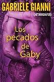Los pecados de Gaby.: Las aventuras sexuales de una joven curiosa