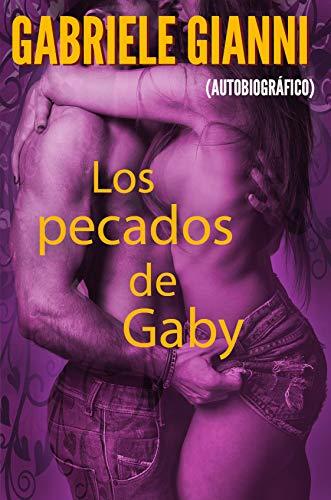 Los pecados de Gaby: Las aventuras sexuales de una joven curiosa.