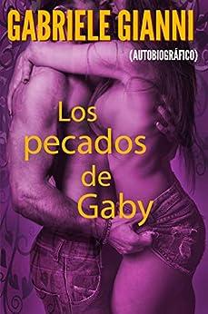 Los pecados de Gaby: Las aventuras sexuales de una joven curiosa PDF EPUB Gratis descargar completo