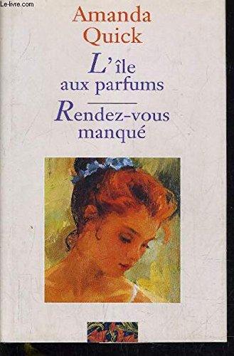 L'ILE AUX PARFUMS - RENDEZ-VOUS MANQUE.